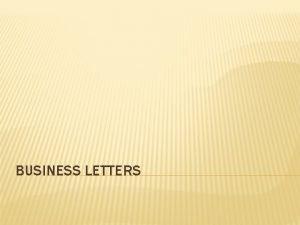 BUSINESS LETTERS BUSINESS LETTERS Difference between business and