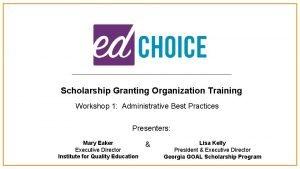 Scholarship Granting Organization Training Workshop 1 Administrative Best