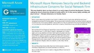Microsoft Azure CASE STUDY Microsoft Azure Removes Security