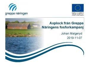 Axplock frn Greppa Nringens fosforkampanj Johan Malgeryd 2019