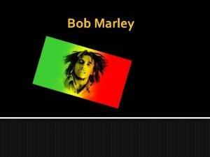 Bob Marley propos de Bob Marley Son vrai