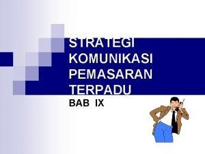 STRATEGI KOMUNIKASI PEMASARAN TERPADU BAB IX Bauran pemasaran