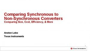 Comparing Synchronous to NonSynchronous Converters Comparing Size Cost