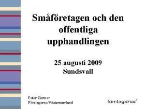 Smfretagen och den offentliga upphandlingen 25 augusti 2009