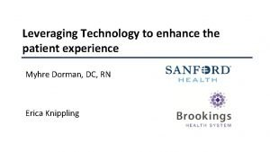 Leveraging Technology to enhance the patient experience Myhre