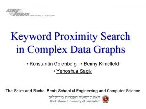 Keyword Proximity Search in Complex Data Graphs Konstantin