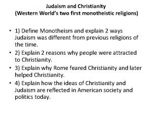 Judaism and Christianity Western Worlds two first monotheistic