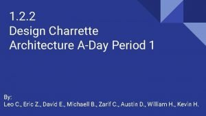 1 2 2 Design Charrette Architecture ADay Period