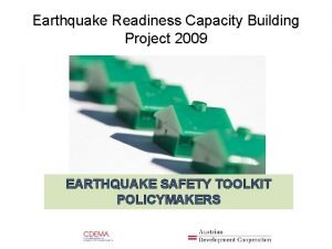 Earthquake Readiness Capacity Building Project 2009 EARTHQUAKE SAFETY