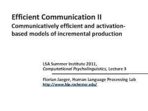Efficient Communication II Communicatively efficient and activationbased models