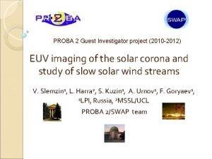 PROBA 2 Guest Investigator project 2010 2012 EUV