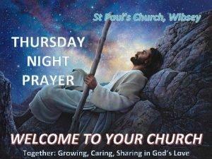 St Pauls Church Wibsey THURSDAY NIGHT PRAYER WELCOME