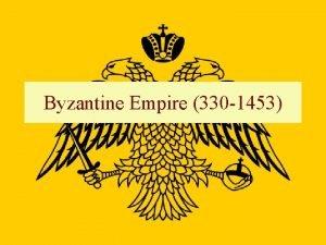 Byzantine Empire 330 1453 Definition Byzantine this term