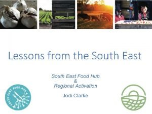 Lessons from the South East Food Hub Regional