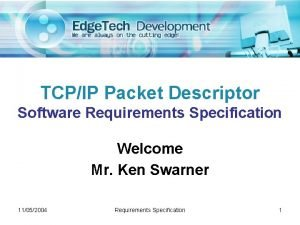 TCPIP Packet Descriptor Software Requirements Specification Welcome Mr