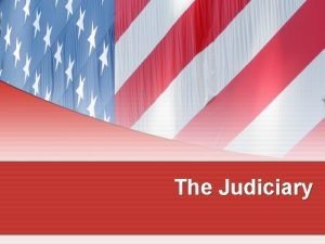 The Judiciary The Common Law Tradition American law