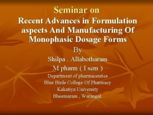 Seminar on Recent Advances in Formulation aspects And