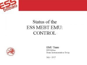 Status of the ESS MEBT EMU CONTROL EMU