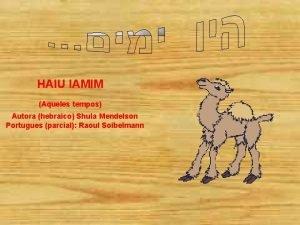 HAIU IAMIM Aqueles tempos Autora hebraico Shula Mendelson