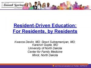 ResidentDriven Education For Residents by Residents Kwanza Devlin
