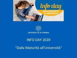 INFO DAY 2020 Dalla Maturit allUniversit Infoday Dalla