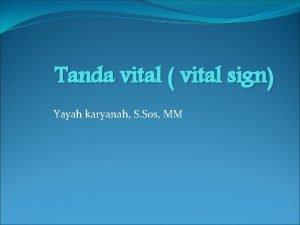 Tanda vital vital sign Yayah karyanah S Sos