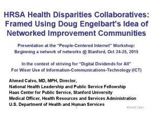 HRSA Health Disparities Collaboratives Framed Using Doug Engelbarts