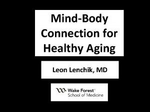MindBody Connection for Healthy Aging Leon Lenchik MD