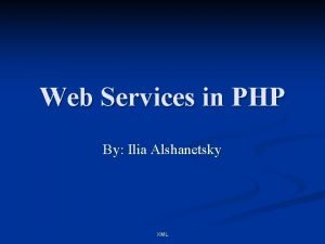 Web Services in PHP By Ilia Alshanetsky XML