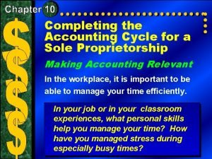 Completing the Accounting Cycle for a Sole Proprietorship