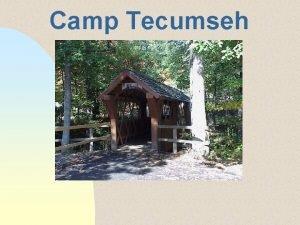 Camp Tecumseh Camp Tecumseh Located near Brookston Indiananot