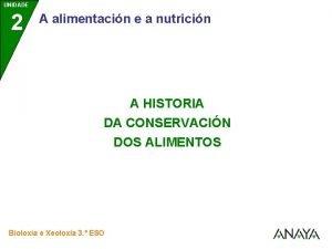 UNIDADE 2 A alimentacin e a nutricin A
