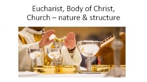 Eucharist Body of Christ Church nature structure The