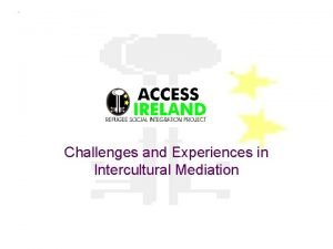 Challenges and Experiences in Intercultural Mediation Intercultural Mediation