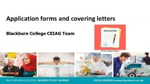 Application forms and covering letters Blackburn College CEIAG