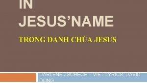 IN JESUSNAME TRONG DANH CHA JESUS DARLENE ZSCHECH