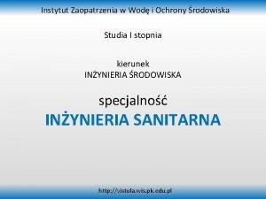 Instytut Zaopatrzenia w Wod i Ochrony rodowiska Studia