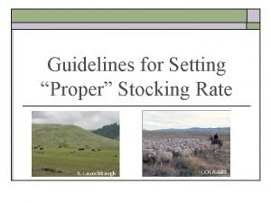 Guidelines for Setting Proper Stocking Rate K Launchbaugh