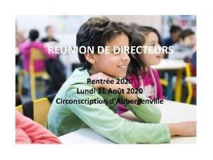 REUNION DE DIRECTEURS Rentre 2020 Lundi 31 Aot