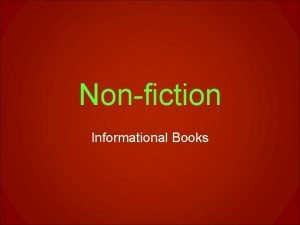 Nonfiction Informational Books What is nonfiction How is