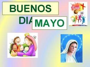 BUENOS DIAS MAYO Jueves 2 mayo 2019 MES