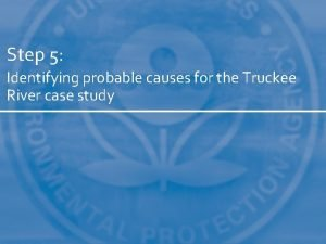 Step 5 Identifying probable causes for the Truckee