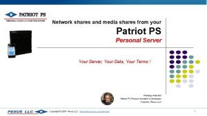Network shares and media shares from your Patriot