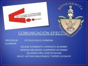 COMUNICACIN EFECTIVA PROFESOR ALUMNOS OCTAVIO ISLAS CARMONA SELENE