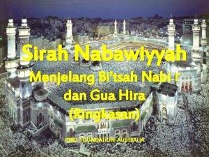 Sirah Nabawiyyah Menjelang Bitsah Nabi r dan Gua