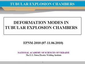 TUBULAR EXPLOSION CHAMBERS DEFORMATION MODES IN TUBULAR EXPLOSION