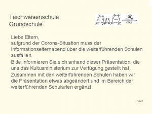 Teichwiesenschule Grundschule Liebe Eltern aufgrund der CoronaSituation muss