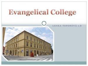 Evangelical College LENKA TOPOROV 1 D Evangelical College