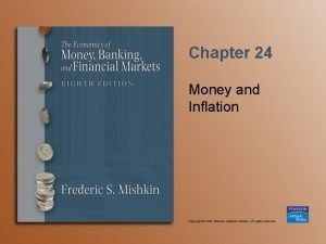 Chapter 24 Money and Inflation Money and Inflation
