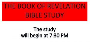 THE BOOK OF REVELATION BIBLE STUDY The study